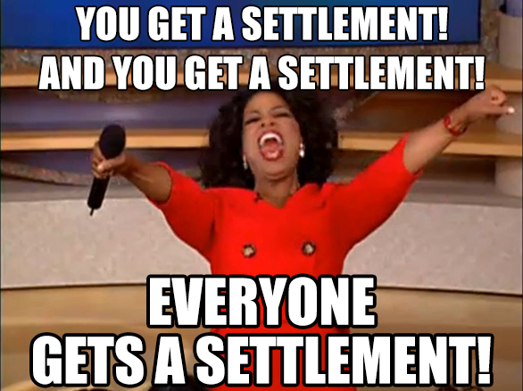"Picture of Oprah Winfrey, text reads ""You Get a Settlement! And You Get a Settlement! EVERYONE GETS A SETTLEMENT!"""