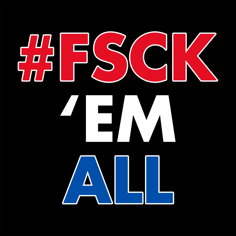 #FSCK 'Em All!